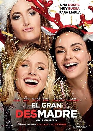 Bad Moms Christmas Dvd Release Date.A Bad Moms Christmas Spanish Release El Gran Desmadre Malas