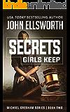 Secrets Girls Keep (Michael Gresham Series Book 2)