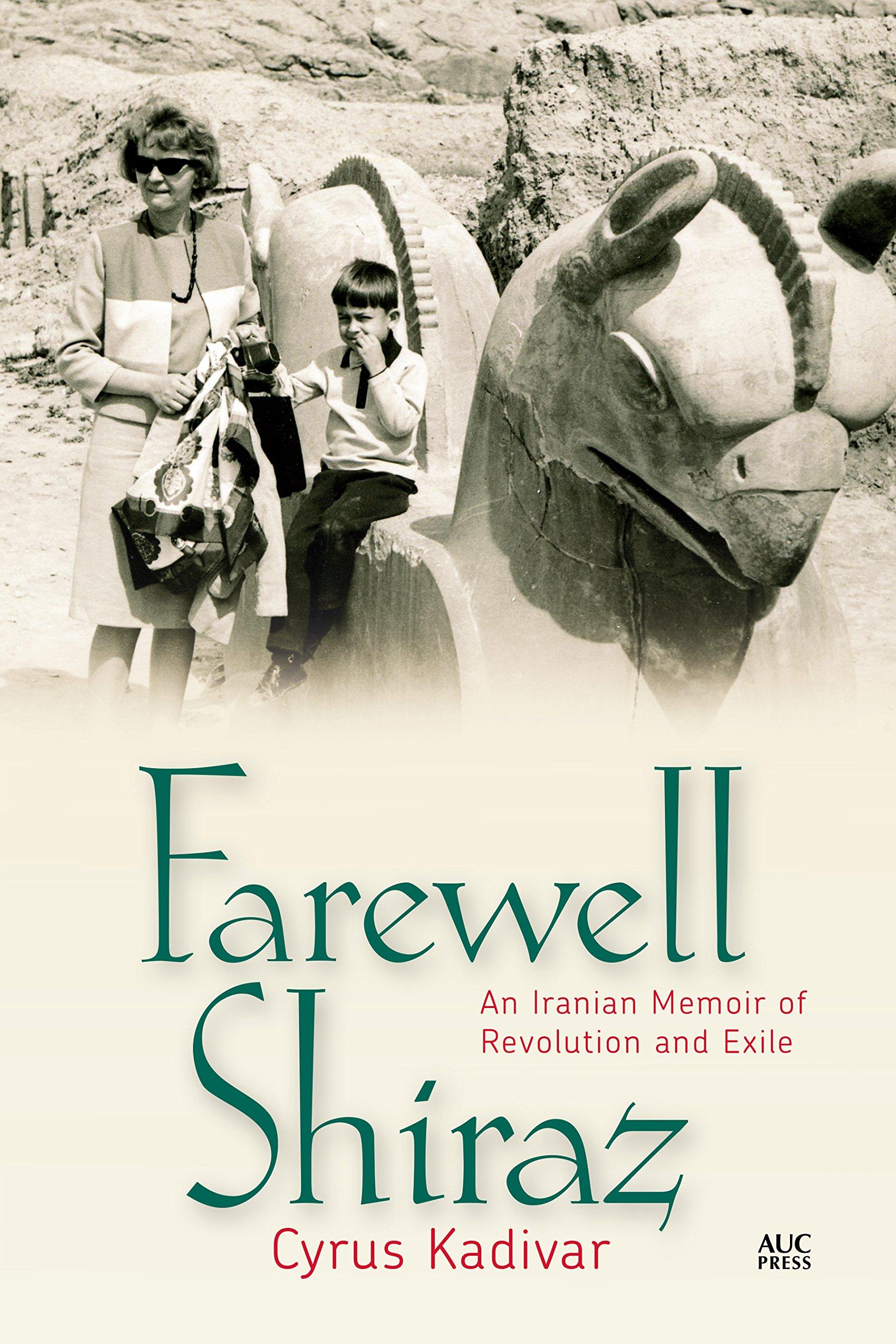 Farewell Shiraz: Amazon co uk: Cyrus Kadivar: 9789774168260