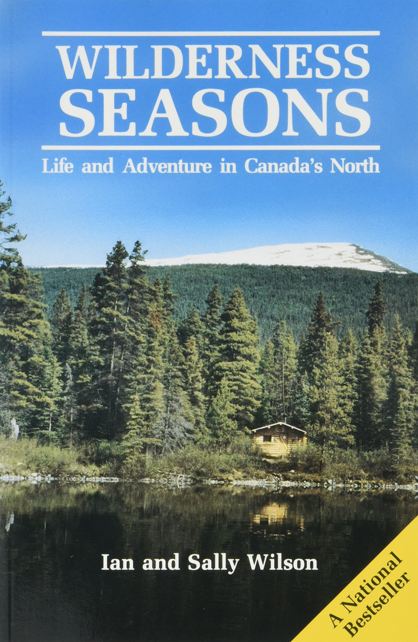 Wilderness Seasons: Life And Adventure In Canada's North: Mr Ian Wilson:  9780919574342: Books  Amazon