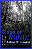 RAMAYANA SERIES#2: Siege of Mithila