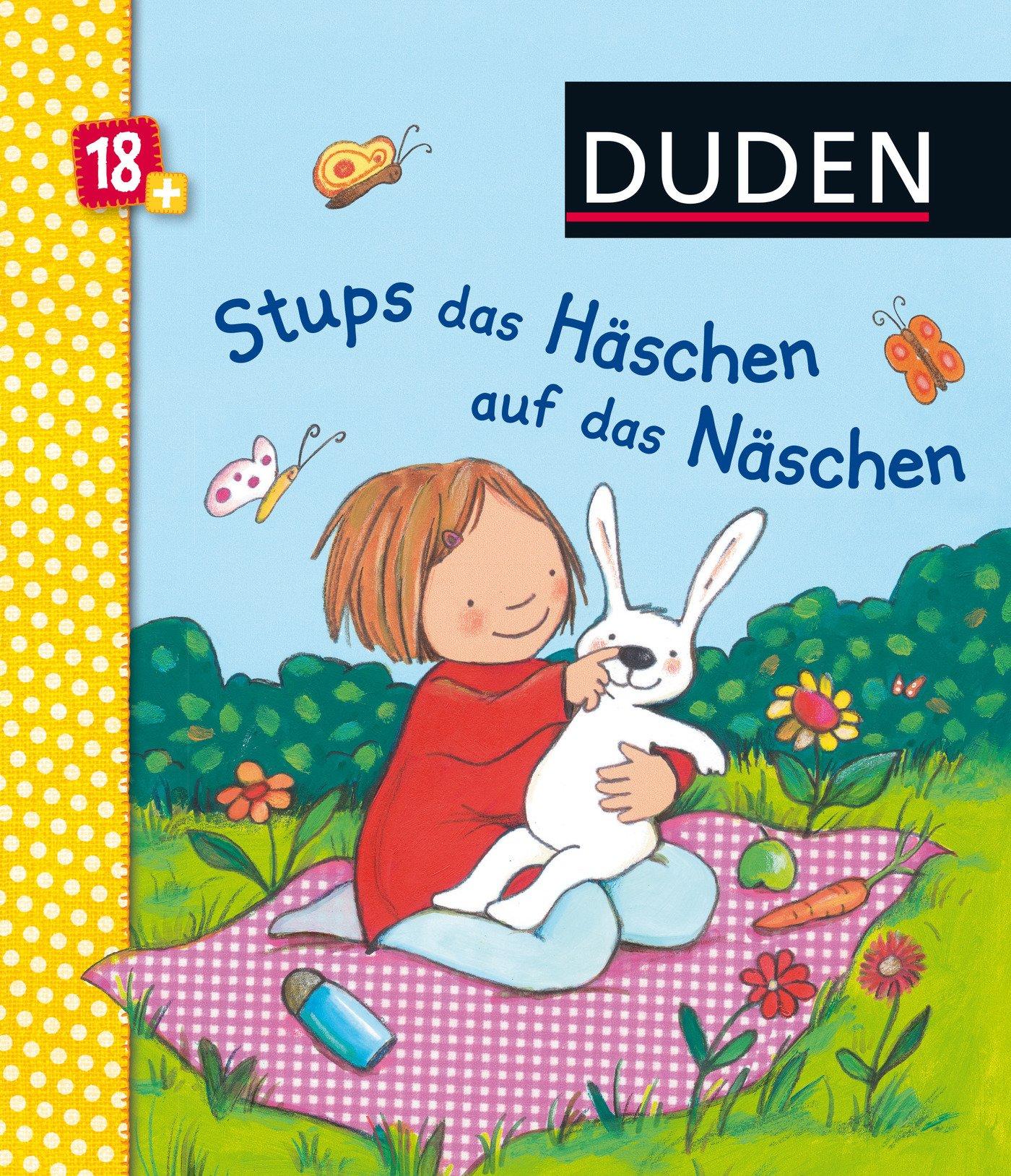 Duden 18+: Stups das Häschen auf das Näschen: ab 18 Monaten (DUDEN Pappbilderbücher 18+ Monate)