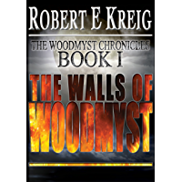 The Walls of Woodmyst (The Woodmyst Chronicles Book 1) (English Edition)