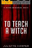 To Teach a Witch (A Jinx Hamilton Mystery Book 11)