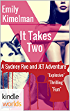 JET: IT TAKES TWO (Kindle Worlds Novella) (A Sydney Rye and JET Adventure Book 1)