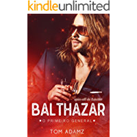 Balthazar, O Primeiro General