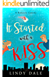 It Started With A Kiss (Romantic Comedy Novellas Book 1)
