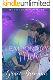 Temporary Mates (Red Moon Shifters Book 2)