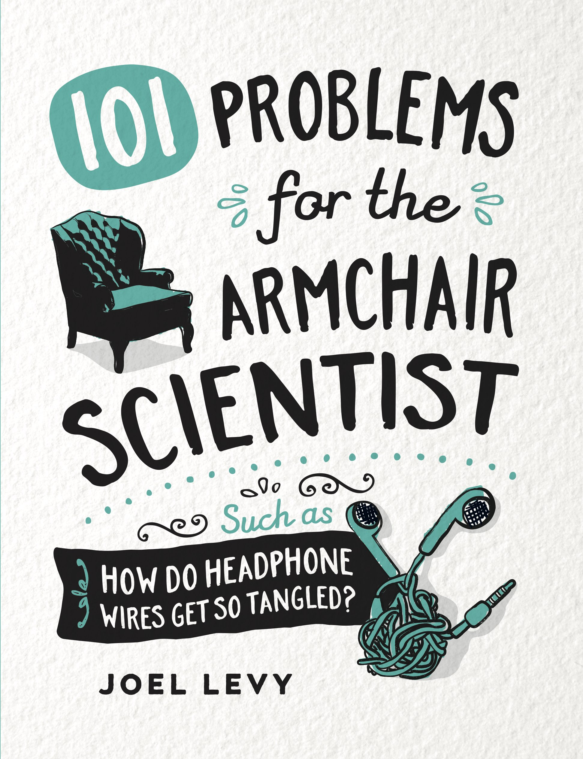 101 Problems for the Armchair Scientist: How Do Headphone Wires Get ...