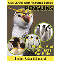 Penguins: Photos and Fun Facts for Kids (Kids Learn With Pictures Book 12) (English Edition)