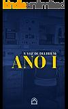 A Voz de Delirium: Ano Um (Portuguese Edition)