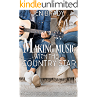 Making Music with the Country Star: A Celebrity YA Sweet Romance (A March Sisters Sweet Romance Book 3)