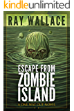 Escape from Zombie Island: A One Way Out Novel