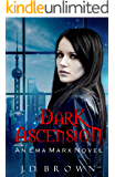 Dark Ascension: A Vampire Urban Fantasy (An Ema Marx Novel Book 4)