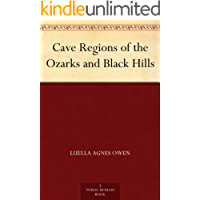 Cave Regions of the Ozarks and Black Hills (English Edition)