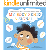 My Body Sends a Signal: Helping Kids Recognize Emotions and Express Feelings (Anger Management for Kids, Kids Book…