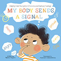 My Body Sends a Signal: Helping Kids Recognize Emotions and Express Feelings (Emotional Regulation for Kids, Kids Book…