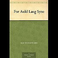 For Auld Lang Syne (English Edition)