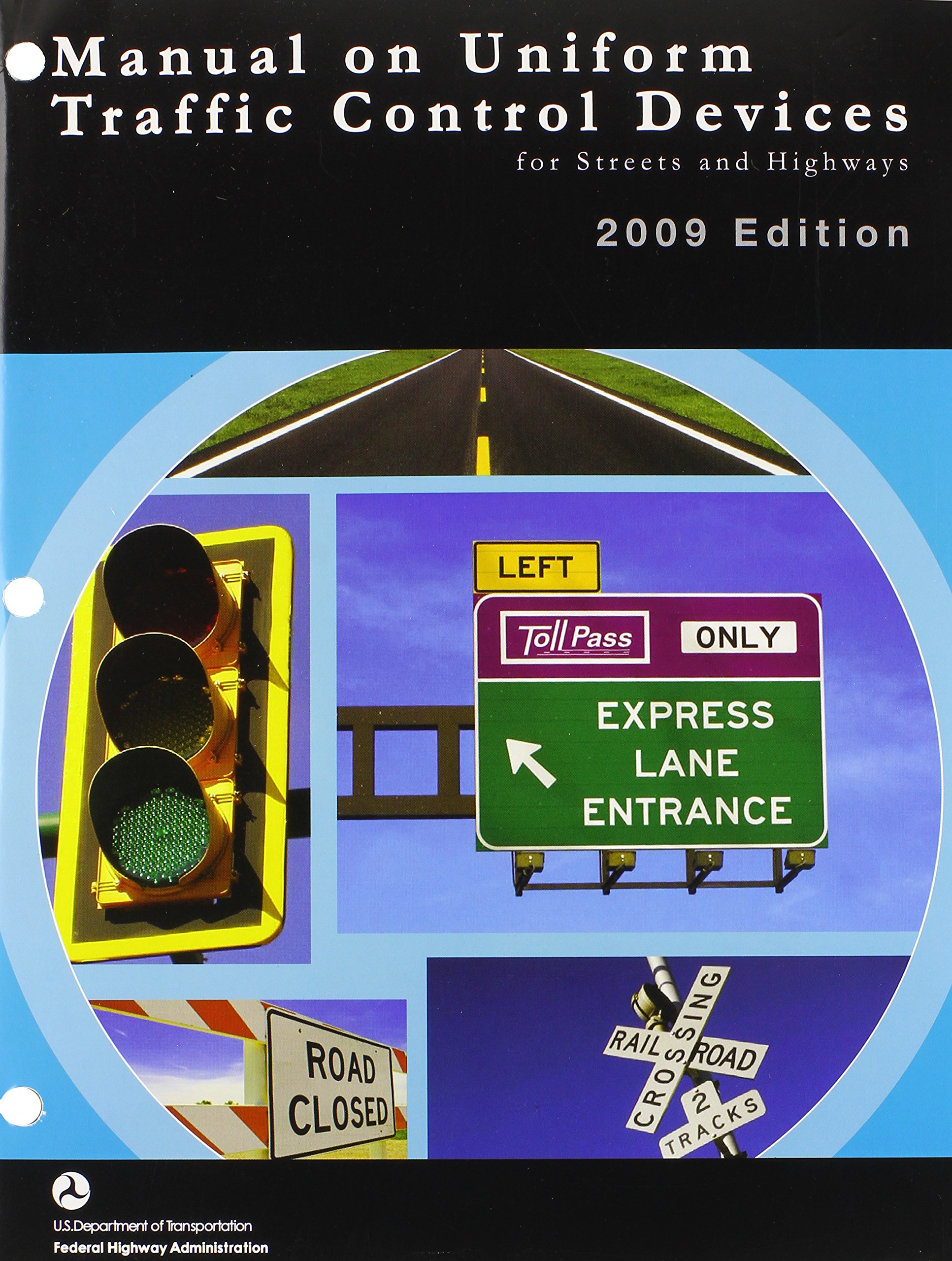 Manual on Uniform Traffic Control Devices 2009 Paperbound: Federal Highway  Administration: 9781598045369: Amazon.com: Books