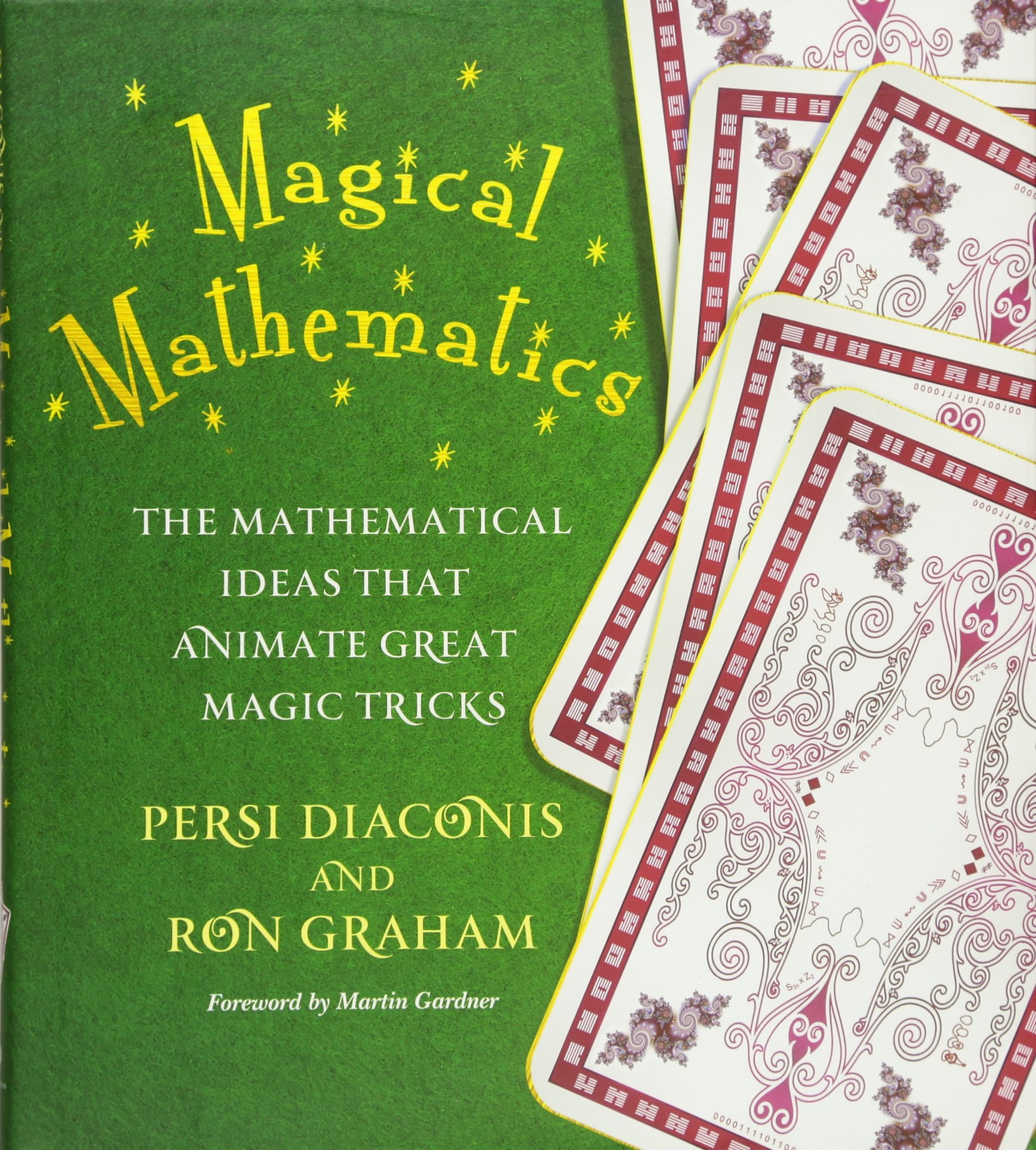 Magical Mathematics: The Mathematical Ideas that Animate Great Magic ...