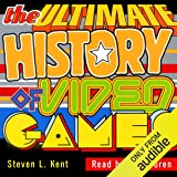 The Ultimate History of Video Games: From Pong to