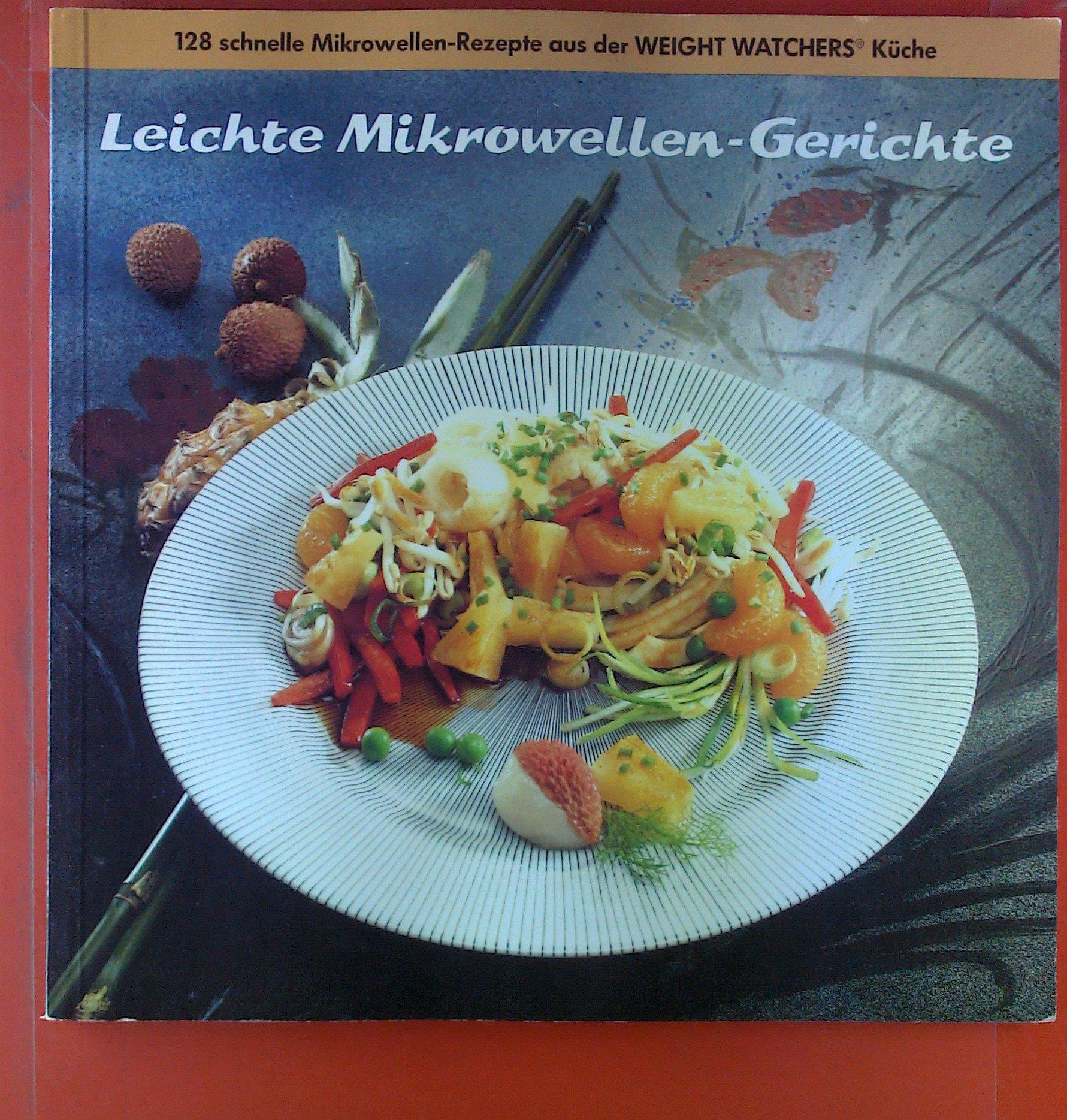 Leichte Mikrowellen-Gerichte. 128 schnelle Mikrowellen-Rezepte ...