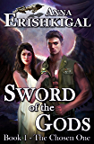 Sword of the Gods: The Chosen One (Sword of the Gods Saga Book 1)