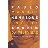 Manual Inútil da Televisão e Outros Bichos Curiosos