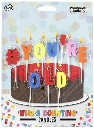 NPW tarta de cumpleaños velas - Hashtag # You Re Old para ...