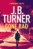 Gone Bad: A Jon Reznick Thriller (Jon Reznick Series)