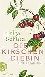 Die Kirschendiebin: Eine Erzählung (German Edition)