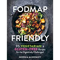 Fodmap Friendly: 95 Vegetarian and Gluten-Free Recipes for the Digestively Challenged