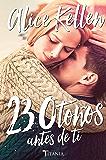 23 otoños antes de ti (Titania fresh)