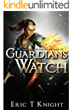 Guardians Watch (Immortality and Chaos Book 3)