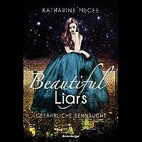 Beautiful Liars, Band 2: Gefährliche Sehnsucht (German Edition)