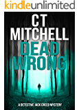 DEAD WRONG: A Detective Jack Creed Mystery #3 (Detective Jack Creed Murder Mystery Books Series)