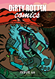 Dirty Rotten Comics #10