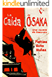 La caída de Osaka: Una novela de samuráis