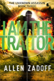 I Am the Traitor (The Unknown Assassin Book 3)