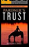 Pardner's Trust (The Pardner's Trust Series Book 1)