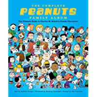 Complete Peanuts Character Encyclopedia: The Ultimate Guide to Charles M. Schulz's Classic Characters