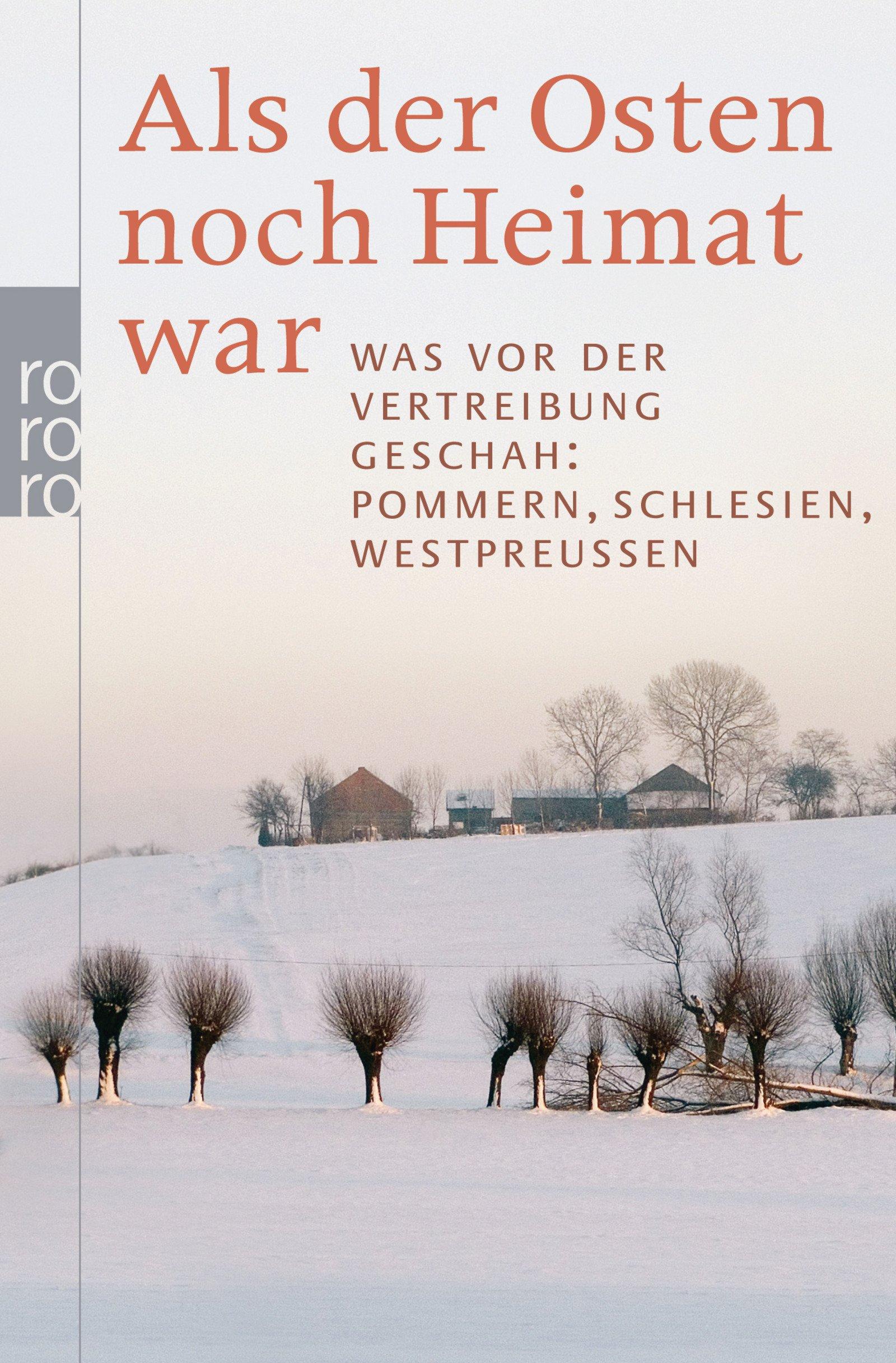 Als der Osten noch Heimat war: Was vor der Vertreibung geschah: Pommern, Schlesien, Westpreußen