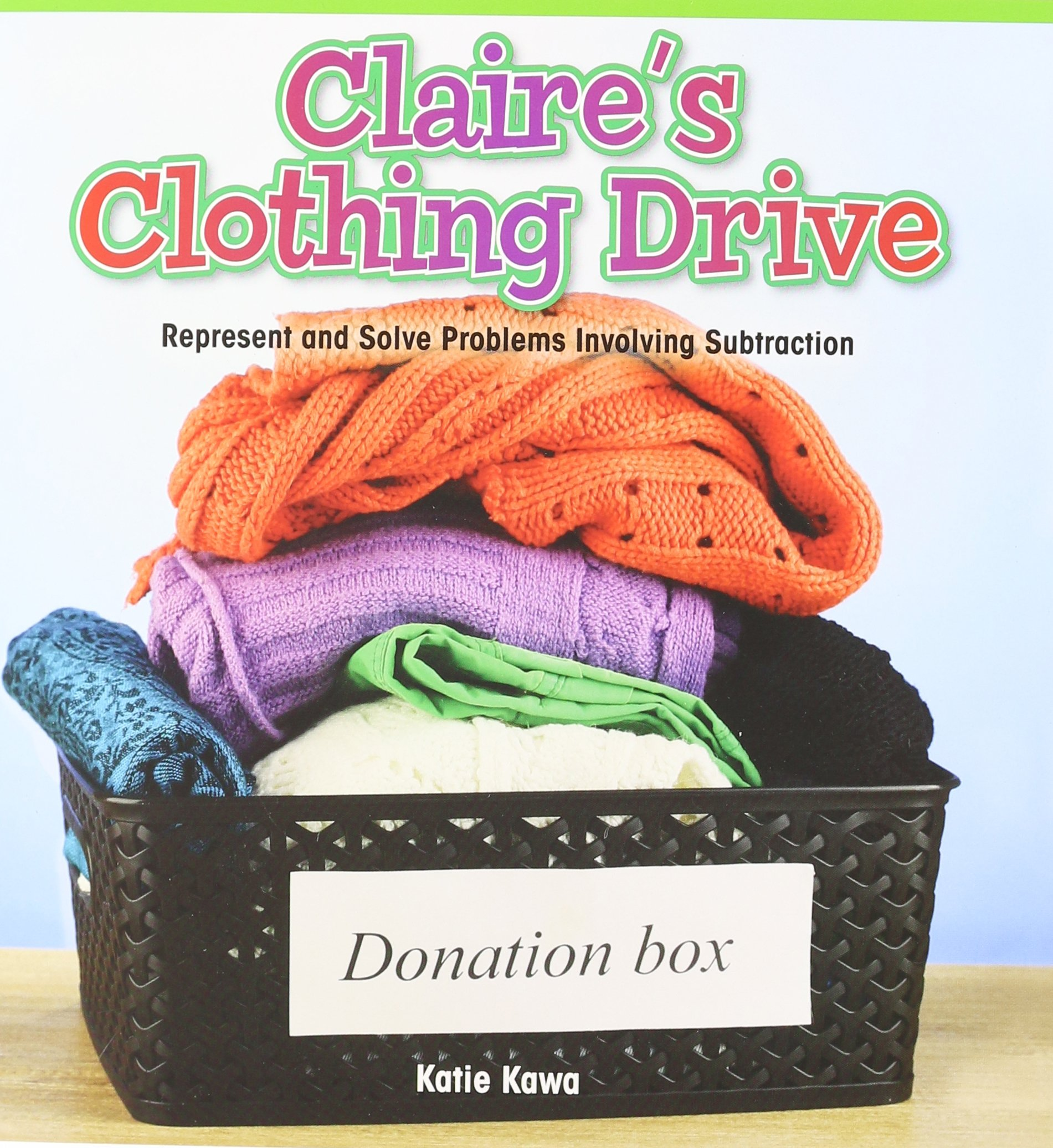 Claire's Clothing Drive: Represent and Solve Problems Involving Subtraction (Math Masters: Operations and Algebraic Thinking) PDF