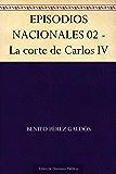 EPISODIOS NACIONALES 02 - La corte de Carlos IV