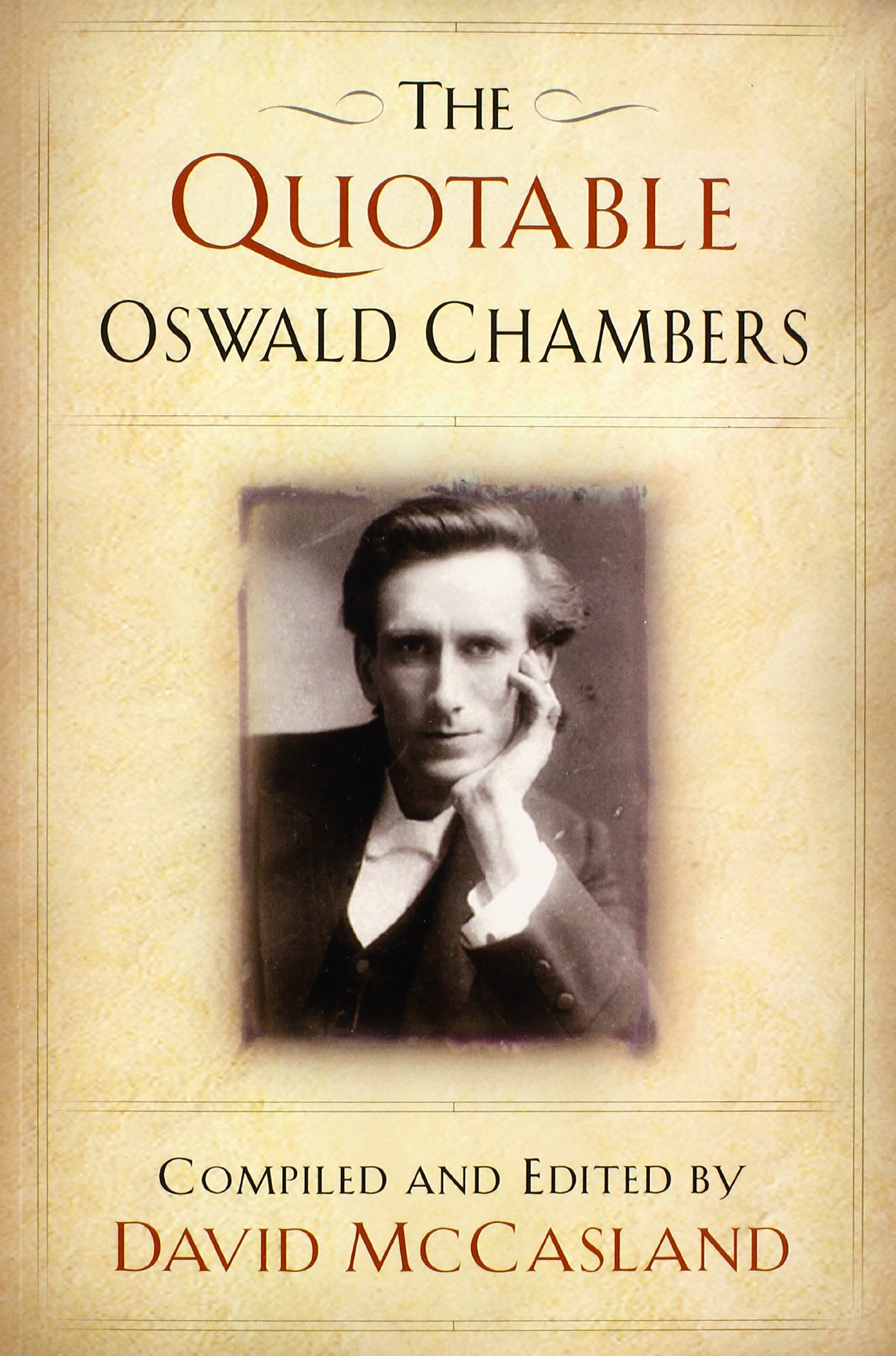 The Quotable Oswald Chambers: Oswald Chambers, David McCasland ...