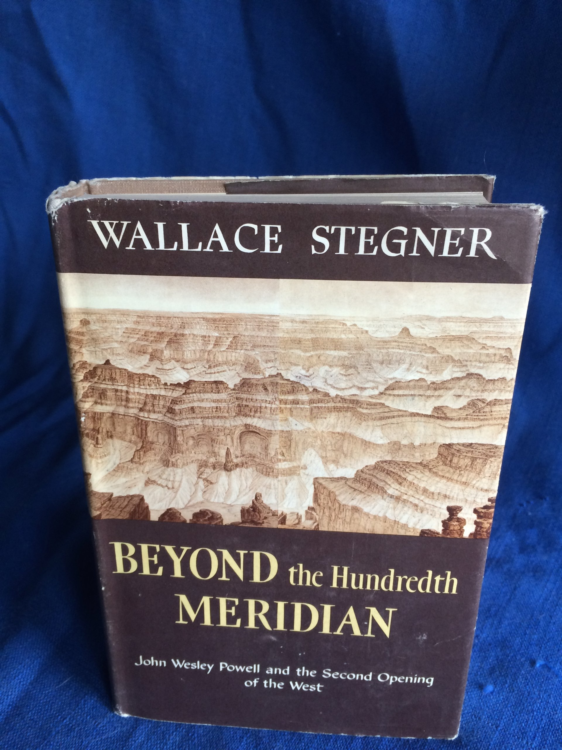 Beyond the Hundredth Meridian John Wesley Powell & the Second Opening of the West 1ST Edition