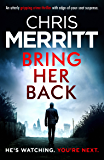 Bring Her Back: An utterly gripping crime thriller with edge-of-your-seat suspense (Detective Zac Boateng Book 1)