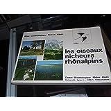 Atlas ornithologique Rhône-Alpes: Les oiseaux nicheurs rhonalpins