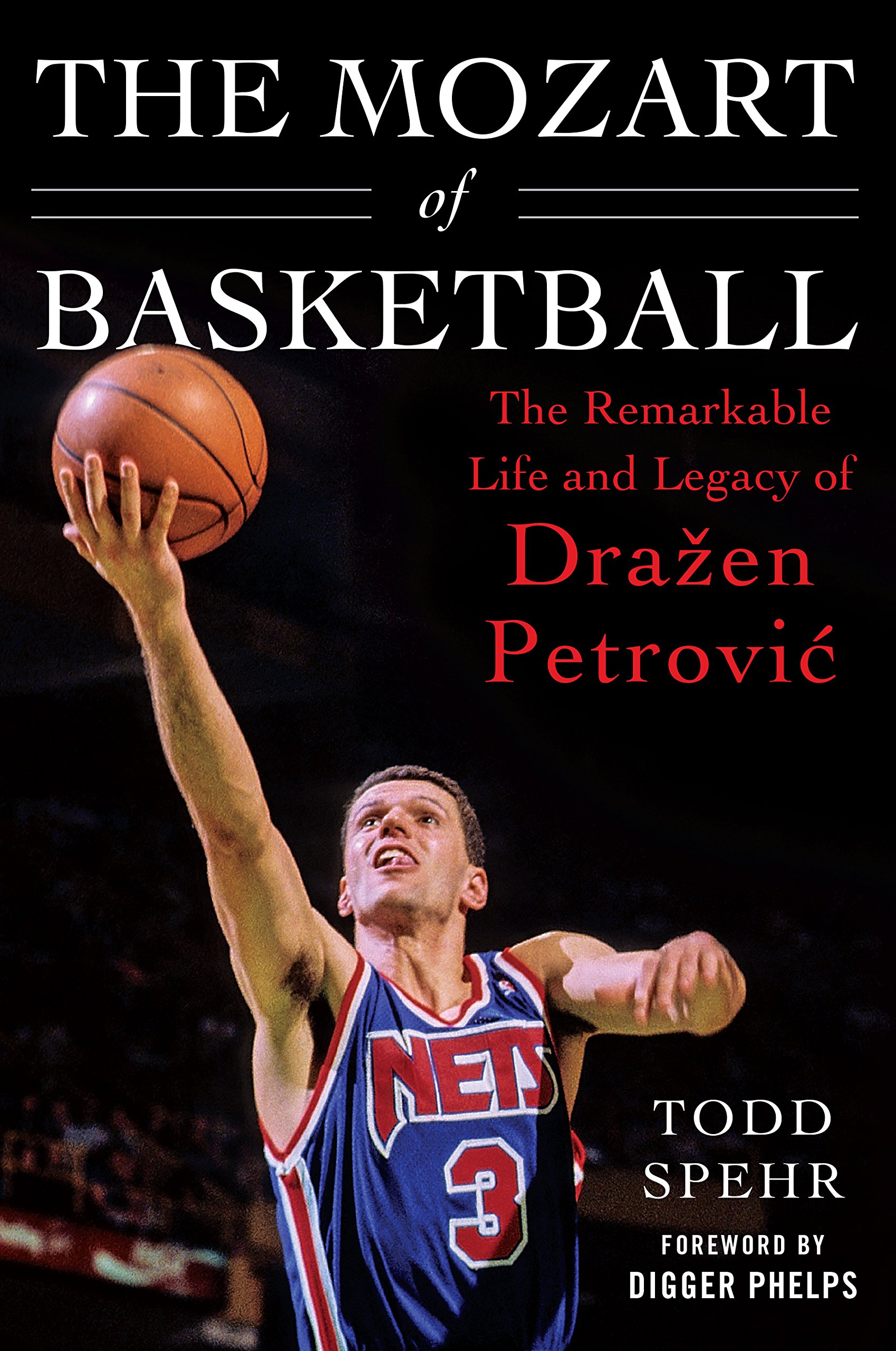 The Mozart of Basketball: The Remarkable Life and Legacy of Dražen Petrovic: Amazon.es: Todd Spehr, Digger Phelps: Libros en idiomas extranjeros