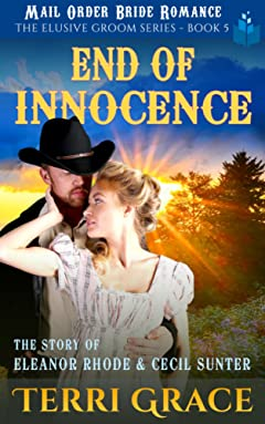 End of Innocence: The Story of Eleanor Rhode and Cecil Sunter (The Elusive Groom Book 5)